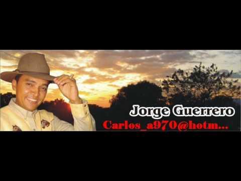 Jorge Guerrero Guayabo de mes y pico