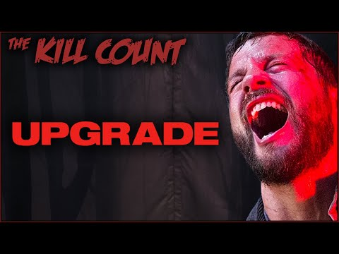 Upgrade (2018) KILL COUNT