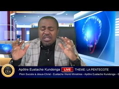 Apôtre Eustache KUNDENGA. THÈME: LA PENTECÔTE
