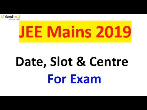 NTA JEE Mains 2019 || Exam Date Slot And Centre For JEE Main 2019 January