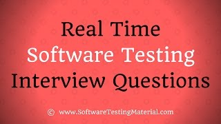 Real Time Software Testing Interview Questions