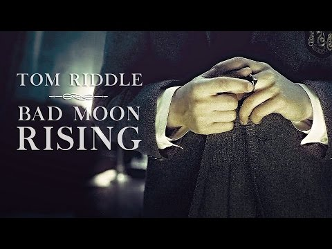 Tom Riddle | Bad Moon Rising