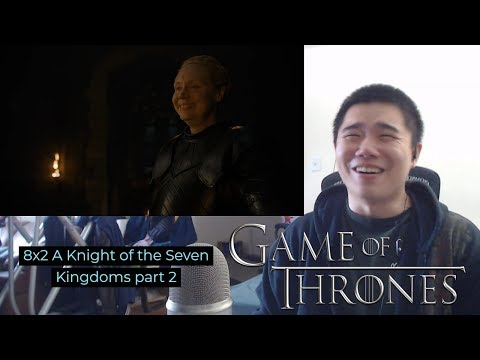 Game of Thrones Season 8 Episode 2: A Knight of the Seven Kingdoms- Reaction Part 2!