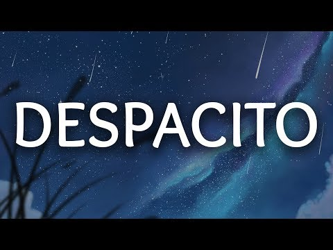 Luis Fonsi ‒ Despacito (Lyrics / Lyric Video) ft. Daddy Yankee