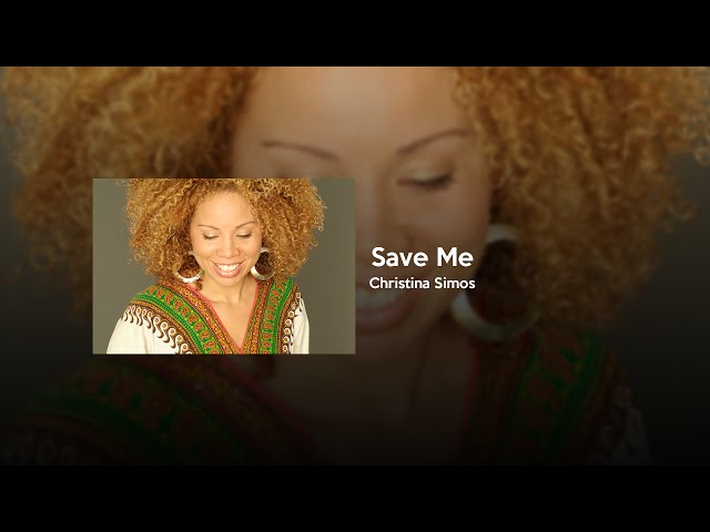 Christina Simos - Save Me