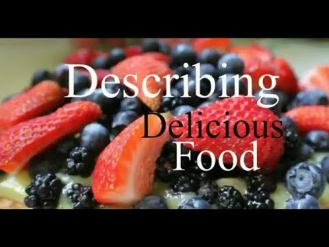 Describing Delicious Food - Synonyms Of Delicious