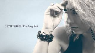Lexie Shine - Wrecking Ball (Miley Cyrus Cover)