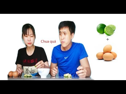 Thi ăn chanh và thử thách ăn trứng sống - Xem mà chảy hết nước miếng :D