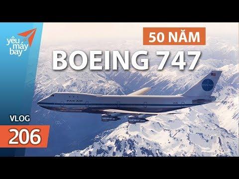 VLOG #206: Lịch sử Boeing 747 - 50 năm tung cánh | Yêu Máy Bay - Thời lượng: 7 phút, 8 giây.