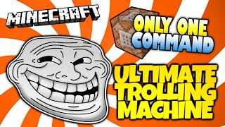 Minecraft  ULTIMATE Minecraft Trolling Machine!  Only One Command  NO MODS! (Minecraft Redstone) 1500 likes for more