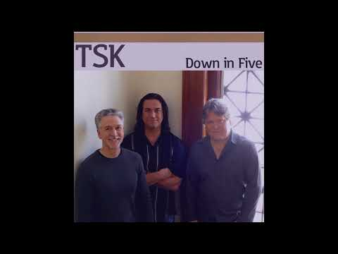 TSK - Down in Five