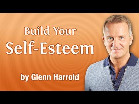 Build Your Self-Esteem by Glenn Harrold