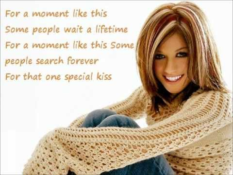 Kelly Clarkson A moment like this with LYRICS