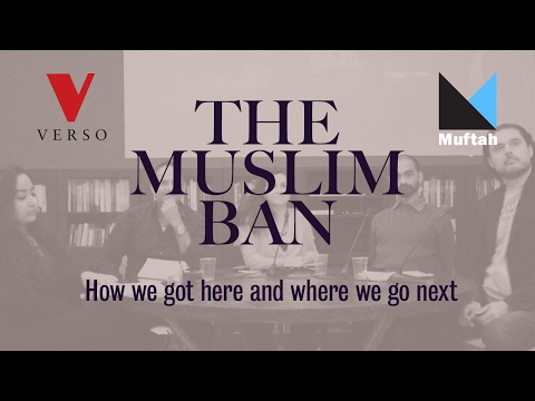 The Muslim Ban: How We Got Here and Where We Go Next