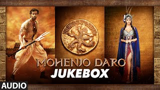 MOHENJO DARO Full Audio JUKEBOX Hrithik Roshan Pooja Hegde