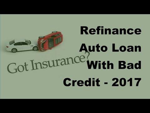 Refinance Auto Loan With Bad Credit -  2017 Vehicle Loan Tips