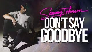 Sammy J - Don't Say Goodbye