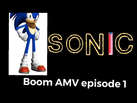 Sonic boom AMV (believer) episode 1