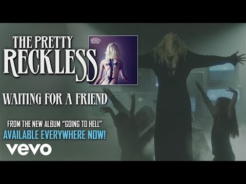 The Pretty Reckless - Waiting for a Friend lyrics