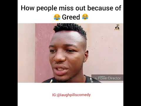 How people miss out because of Greed (LaughPillsComedy)