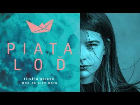 Katarzia: KDE SA SLZY BERÚ - pieseň k filmu PIATA LOĎ