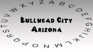Bullhead City (AZ) United States  City new picture : How to Say or Pronounce USA Cities — Bullhead City, Arizona