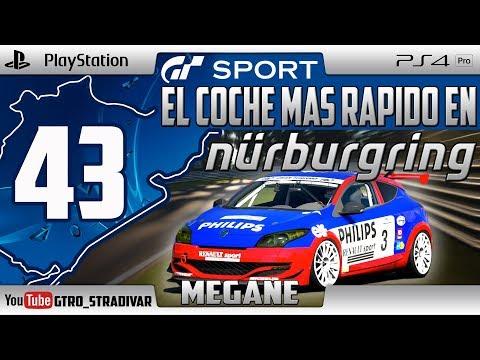 GT SPORT - EL COCHE MAS RAPIDO EN NURBURGRING #43 | RENAULT MEGANE GR4 | GTro_stradivar