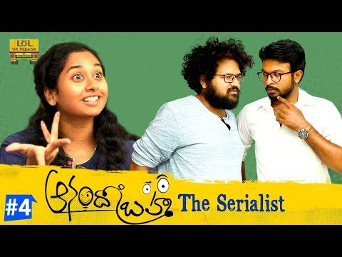 Anando Brahma - The Serialist || Chapter #4 || ft Abhishek, Koushik, Harshini  || #Lolokplease