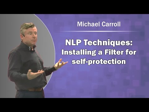 NLP Techniques: Installing a Filter for Self-protection - Michael Carroll