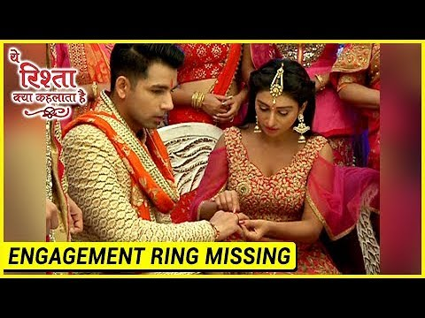 Naksh And Keerti ENGAGEMENT Ring MISSING | Yeh Ris