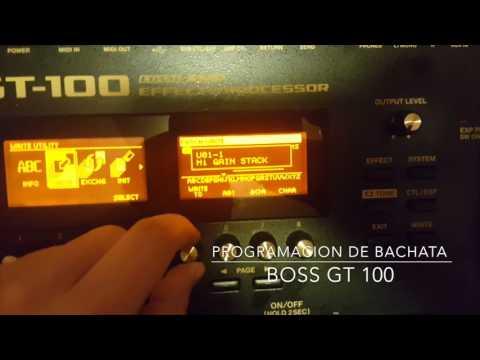 Boss GT 100 Effecto De Bachata ( Bachata Effect ) Tutorial ( Como Programar Pedal )