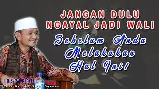 Video JANGAN NGAYAL JADI WALI DULU, SEBELUM KAMU MELAKUKAN INI! - Prof Dr. KH. Buya Syakur Yasin MA MP3, 3GP, MP4, WEBM, AVI, FLV Januari 2019