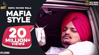Mafia Style (Official Song) - Sidhu Moose Wala | Aman Hayer | Latest Punjabi Song 2019