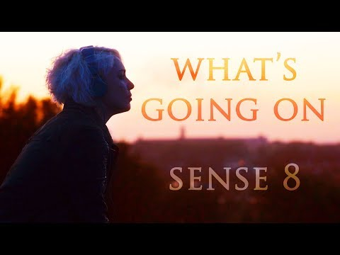 What's Going On | Sense8