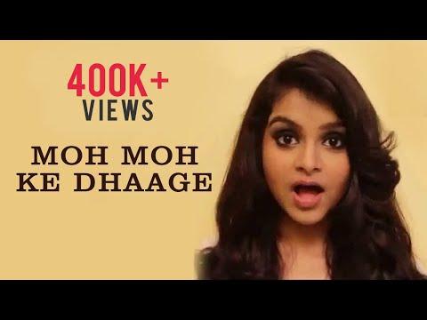 Moh Moh Ke Dhaage (Cover)