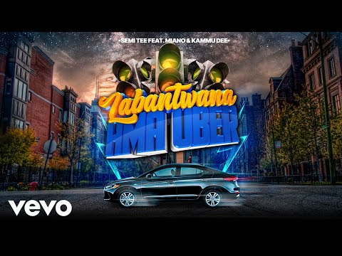 Semi Tee - Labantwana Ama Uber (Audio) ft. Miano, Kammu Dee