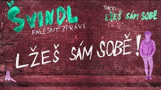 Video Švindl - Lžeš sám sobě (Lyric video)