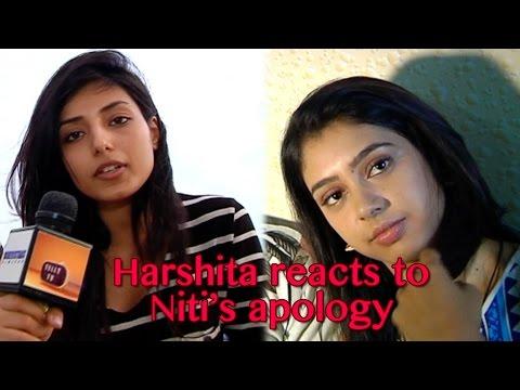 Harshita Gaur accepts Niti Taylor's apology and re