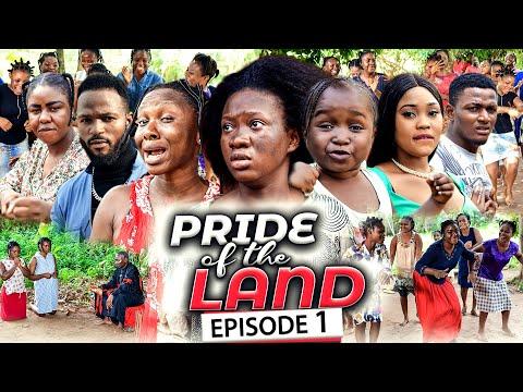 PRIDE OF THE LAND EPISODE 1 (New Movie) Chinenye Nnebe/Sonia 2021 Latest Nigerian Nollywood Movie
