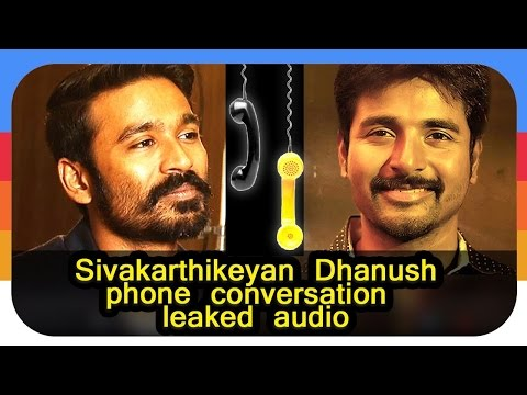 Dhanush & Sivakarthikeyan Leaked Phone Call Conversation | Exclusive Audio