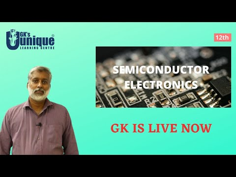 Dr. GK is LIVE now! Class 12 Semiconductor Electronics | Physics | JEE/NEET/KEAM | PART I