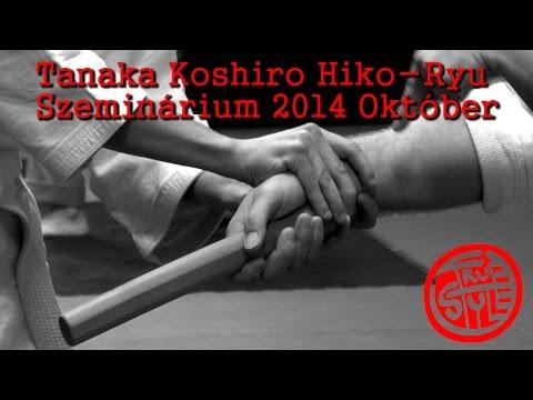 Hiko Ryu Taijutsu Szeminárium Tanaka Koshiro nagymesterrel – True Style Magazine 9. Epizód