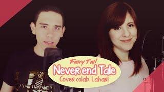 Video (Fairy Tail) Never end Tail / Cover Laharl & Piyoasdf MP3, 3GP, MP4, WEBM, AVI, FLV Juli 2018