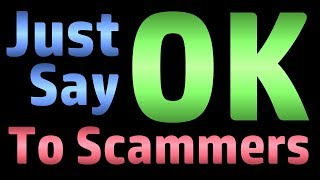 Video Just Say OK To Scammers MP3, 3GP, MP4, WEBM, AVI, FLV Februari 2019