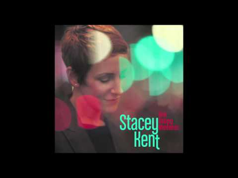 Stacey Kent - This Happy Madness - RADIO EDIT from new album The Changing Lights 16/09/13 [OFFICIAL]