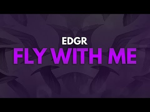 EDGR - Fly With Me [Pop] (видео)