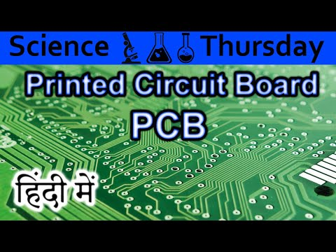 Printed Circuit Board PCB Explained In HINDI {Science Thursday}