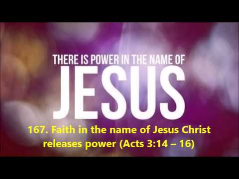 167. Faith in the name of Jesus Christ releases power (Acts 3:14 — 16)