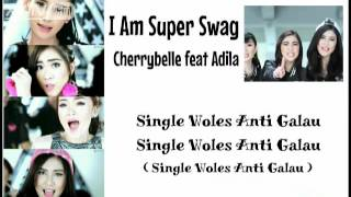 Video Cherrybelle - I Am Super Swag (feat Adila) - Lyrics Video MP3, 3GP, MP4, WEBM, AVI, FLV Juli 2018