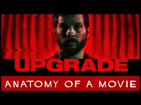Upgrade (2018) Review | Anatomy of a Movie